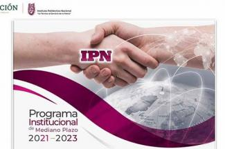 Proyecta IPN crecimiento internacional a través del Programa Institucional de Mediano Plazo 2021-2023