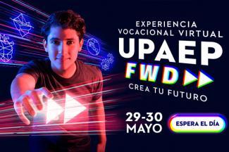 La primera experiencia vocacional completamente virtual para conocer la UPAEP como nunca
